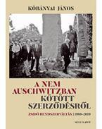 A nem Auschwitzban kötött szerződésről - Zsidó rendszerváltás 1989-2019 - Kőbányai János
