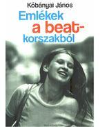 Emlékek a beat-korszakból - Kőbányai János