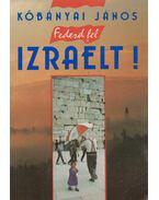 Fedezd fel Izraelt! - Kőbányai János
