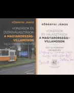 Vonzások és (szín)választások a Magyarország-villamoson (dedikált) - Kőbányai János