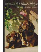 400 Ratschläge für den Hundefreund - Koch-Kostersitz, Manfred