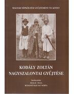 Kodály Zoltán nagyszalontai gyűjtése - Szalay Olga, Rudasné Bajcsay Márta