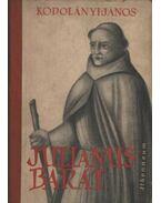 Julianus barát - Kodolányi János