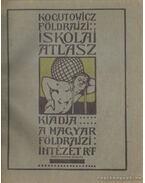 Kogutowicz Manó földrajzi iskolai atlasza - Kogutowicz Manó