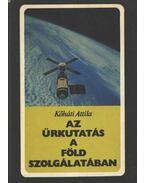 Az űrkutatás a Föld szolgálatában - Kőháti Attila