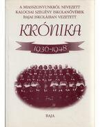 A Miasszonyunkról Nevezett Kalocsai Szegény Iskolanővérek bajai iskoláiban vezetett Krónika 1936-1948 - Kőhegyi Mihály, Merk Zsuzsa