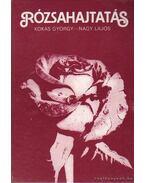 Rózsahajtatás - Kokas György, Nagy Lajos