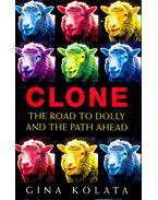 Clone, The Road to Dolly and the Path Ahead - KOLATA, GINA