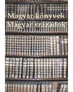 Magyar könyvek - Magyar századok - Kollega Tarsoly István