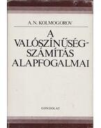 A valószínűségszámítás alapfogalmai - Kolmogorov, A.N.