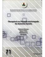 Übungsbuch zur Phonetik und Ortografie der deutschen Sprache - Koloman Brenner, Huber Ágnes, Korencsy Ottó, Uzonyi Pál