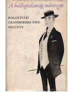 A boldogtalanság művészete - Kolozsvári Grandpierre Emil