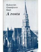 A rosta - Kolozsvári Grandpierre Emil