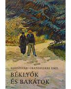 Béklyók és barátok (dedikált) - Kolozsvári Grandpierre Emil
