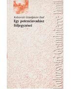 Egy potenciavadász följegyzései - Kolozsvári Grandpierre Emil