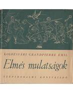Elmés mulatságok - Kolozsvári Grandpierre Emil