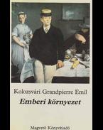 Emberi környezet (dedikált) - Kolozsvári Grandpierre Emil