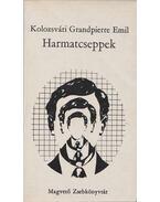 Harmatcseppek - Kolozsvári Grandpierre Emil