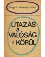Utazás a valóság körül (dedikált) - Kolozsvári Grandpierre Emil
