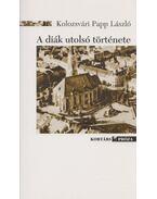A diák utolsó története - Kolozsvári Papp László