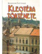 Kleotéra története (dedikált) - Kolozsvári Papp László
