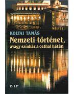 Nemzeti történet, avagy színház a cethal hátán (dedikált) - Koltai Tamás