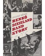 Benkó Dixieland Band story (dedikált) - Koltay Gábor