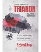 Trianon rockopera ősbemutató - Szövegkönyv - Koltay Gábor