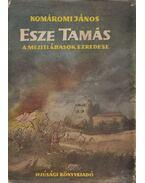 Esze Tamás a mezitlábasok ezredese - Komáromi János