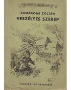 Veszélyes szerep - Komáromi Zoltán