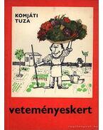 Veteményeskert - Komjáti István, Tuza Sándor