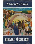 Bibliai földeken (aláírt) - Koncsek László