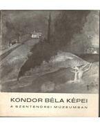 Kondor Béla képei a Szentendrei Múzeumban - Mucsi András
