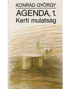 Agenda, 1. - Kerti mulatság - Konrád György