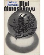 Mai álmoskönyv - Konwicki, Tadeusz