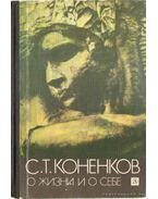 Konyenkov magáról és életéről (orosz nyelvű) - Konyenkov, Sz. T.
