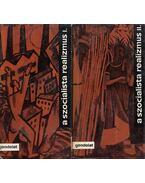 A szocialista realizmus I-II. kötet - Köpeczi Béla