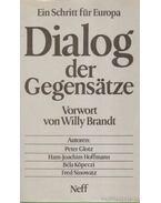 Dialog der Gegensätze - Köpeczi Béla, Glotz, Peter, Hoffmann, Hans-Joachim, Sinowatz, Fred