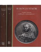 Rákoczi tükör I-II. kötet - Köpeczi Béla, Várkonyi Ágnes
