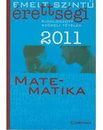 Emelt szintű érettségi 2011 - Matematika - Korányi Erzsébet dr.