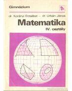 Matematika IV. osztály (1991) - Korányi Erzsébet dr.