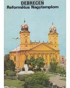 Debrecen - Református Nagytemplom - Körber Ágnes