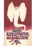 Kiselefántok, majmocskák - Korda, Piotr