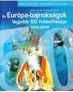 Az Európa-bajnokságok legjobb 50 futballistája - Kormanik Zsolt, Hegyi Tamás