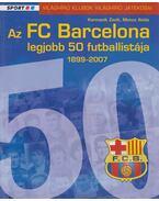 Az FC Barcelona legjobb 50 futballistája 1899-2007 - Kormanik Zsolt, Moncz Attila