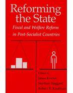 Reforming the State – Fiscal and Welfare Reform in Post-socialist Countries - KORNAI, JÁNOS – HAGGARD, STEPHAN – KAUFMAN, ROBERT R,