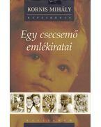 Egy csecsemő emlékiratai - Kornis Mihály