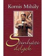 Színházi dolgok - Kornis Mihály