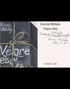 Végre élsz (dedikált) - Kornis Mihály