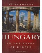 Hungary in the Heart of Europe - Korniss Péter
